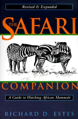 The Safari Companion: A Guide to Watching African Mammals, Estes, Richard D.; Fuller, Kathryn S. [Foreword]; Otte, Daniel [Illustrator];