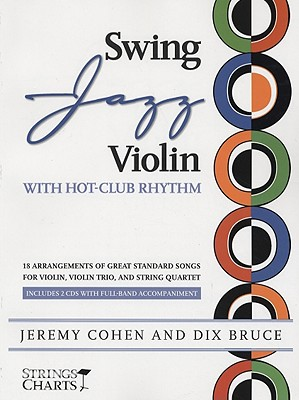 Image for Swing Jazz Violin with Hot-Club Rhythm: 18 Arrangements of Great Standards for Violin, Violin Trio, and String Quartet Book/Online Audio