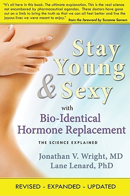 STAY YOUNG & SEXY With Bio-identical Hormone Repl, JONATHAN V. WRIGHT