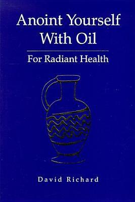 Image for Anoint Yourself With Oil for Radiant Health