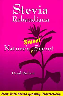 Image for Stevia Rebaudiana: Nature's Sweet Secret