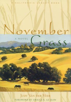 November Grass, JUDY VAN DER VEER, URSULA K. LE GUIN