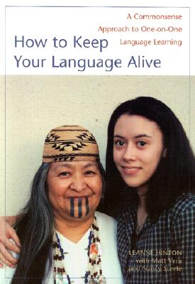 Image for How to Keep Your Language Alive: A Commonsense Approach to One-on-One Language L