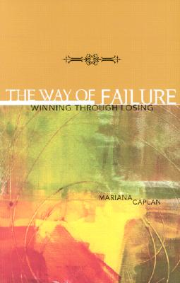 Image for The Way of Failure: Winning Through Losing