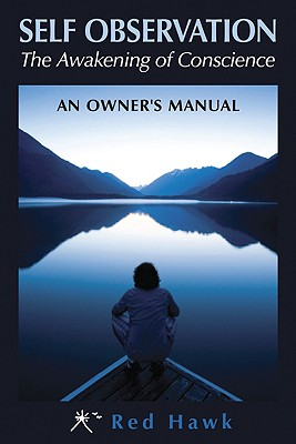 Self Observation: The Awakening of Conscience: an Owner's Manual, Red Hawk
