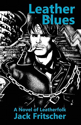 Image for Leather Blues: A Novel of Leatherfolk: The Adventures of Denny Sargent