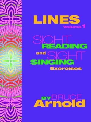 LINES: Sight Singing and Sight Reading Exercises (Vol 1), Arnold, Bruce