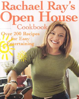 Image for Rachael Ray's Open House Cookbook: Over 200 Recipes for Easy Entertaining