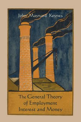 The General Theory of Employment Interest and Money, Keynes,, John Maynard