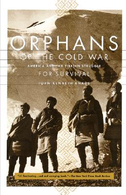 Image for Orphans of the Cold War: America and the Tibetan Struggle for Survival