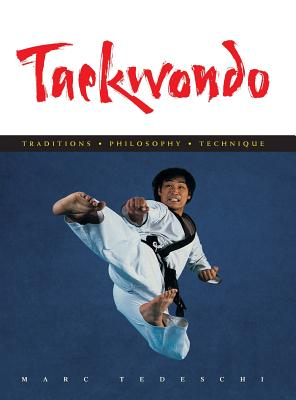 Image for Taekwondo: Traditions, Philosophy, Technique