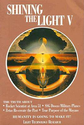 Shining the Light V: Humanity is Going to Make It! (Shining the Light Series, Book 5), Arthur Fanning; Robert Shapiro