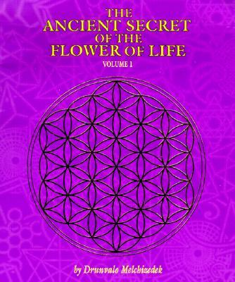 The Ancient Secret of the Flower of Life, Volume 1, Melchizedek, Drunvalo