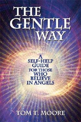 Image for The Gentle Way: A Self-Help Guide for those who Believe in Angels