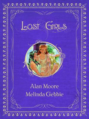 Image for Lost Girls, Vols. 1-3