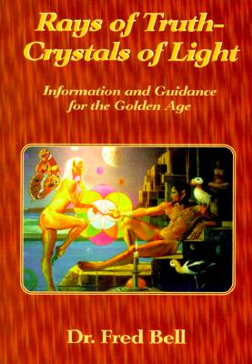 Image for Rays of Truth - Crystals of Light: Information and Guidance for the Golden Age
