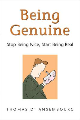 Image for Being Genuine  Stop Being Nice, Start Being Real