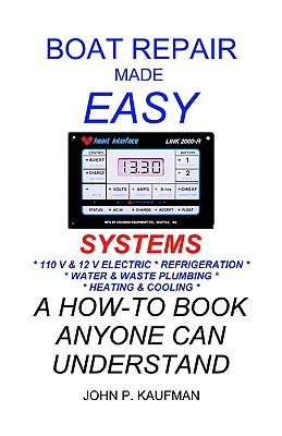 Boat Repair Made Easy -- Systems, Kaufman, John P.
