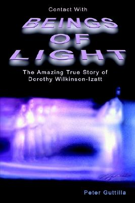 Image for Contact With Beings of Light: The Amazing Story of Dorothy Wilkinson-Izatt