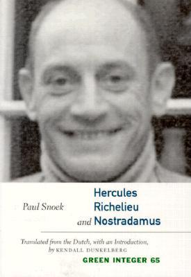 Hercules, Richelieu, and Nostradamus (Green Integer), Paul Snoek; Kendall Dunkelberg
