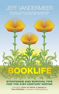 Booklife: Strategies and Survival Tips for the 21st-Century Writer, VanderMeer, Jeff