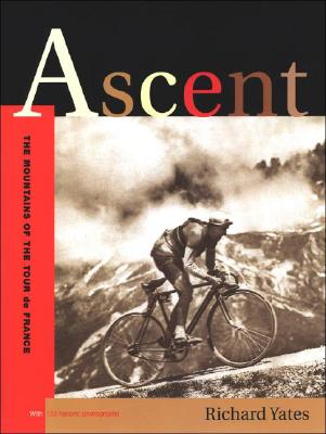 Ascent: the Mountains of the Tour de France, Yates, Richard; Konrad, Gabor [editor]