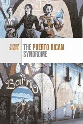 The Puerto Rican Syndrome (Cultural Studies), Gherovici, Patricia
