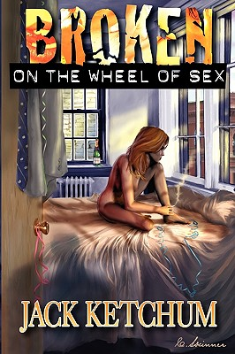 Image for Broken on the Wheel of Sex - Hard Cover
