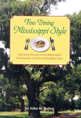Image for Fine Dining Mississippi Style: Signature Recipes from Mississippi's Restaurants and Bed & Breakfast Inns