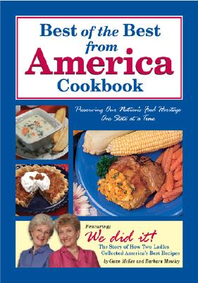 Best of the Best from America: Preserving Our Food Heritage One State at a Time (Best of the Best Cookbook), Mckee, Gwen; Moseley, Barbara