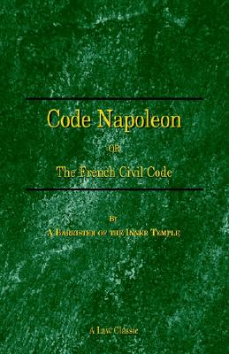 Code Napoleon: Or the French Civil Code, Barrister of the Inner Temple