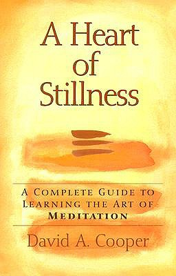 Image for A Heart of Stillness: A Complete Guide to Learning the Art of Meditation