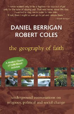 Image for The Geography of Faith : Underground Conversations on Religious, Political and Social Change