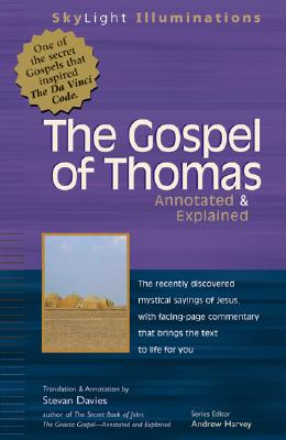 The Gospel of Thomas: Annotated & Explained (Skylight Illuminations,), Stevan Davies, ed.