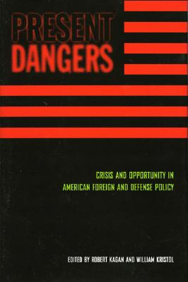 Image for Present Dangers: Crisis and Opportunity in America's Foreign and Defense Policy