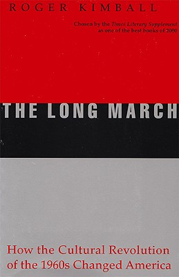 The Long March: How the Cultural Revolution of the 1960s Changed America, Kimball, Roger