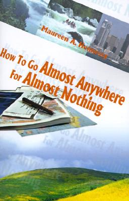 Image for How To Go Almost Anywhere For Almost Nothing