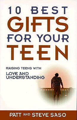 Image for 10 Best Gifts for Your Teen: Raising Teens with Love and Understanding
