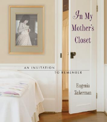 Image for In My Mother's Closet; An Invitation to Remember