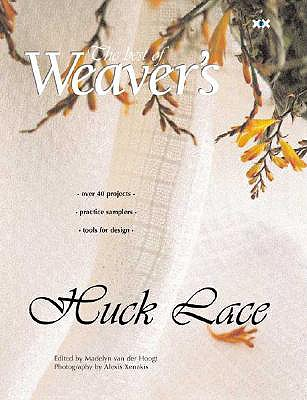 Huck Lace: The Best of Weaver's (Best of Weaver's series), van der Hoogt, Madelyn [Editor]; Xenakis, Alexis [Photographer];
