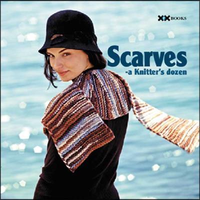 Image for Scarves: A Knitter's Dozen (A Knitter's Dozen series)