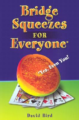 Image for Bridge Squeezes for Everyone: Yes, Even You
