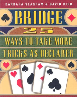 Image for Bridge: 25 Ways to Take More Tricks As Declarer (Bridge (Master Point Press))