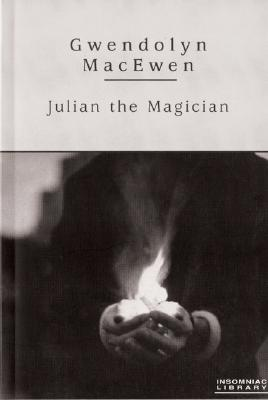 Julian the Magician, MacEwen, Gwendolyn