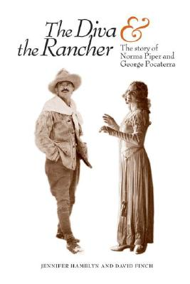 The Diva and the Rancher: The Story of Norma Piper and George Pocaterra, HAMBLIN, Jennifer; FINCH, David