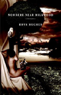 Nowhere Near Milkwood, Hughes, Rhys