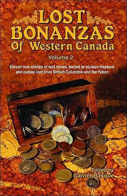 Image for Lost Bonanzas of Western Canada; Volume II