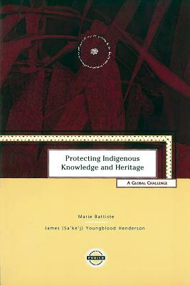 Image for Protecting Indigenous Knowledge and Heritage: A Global Challenge