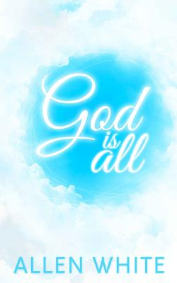 Image for God Is All