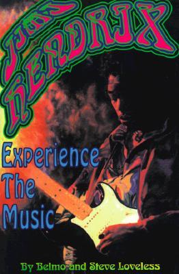 Jimi Hendrix: Experience the Music, Belmo;Loveless, Steve